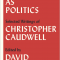 Culture as Politics: Selected Writings of Christopher Caudwell