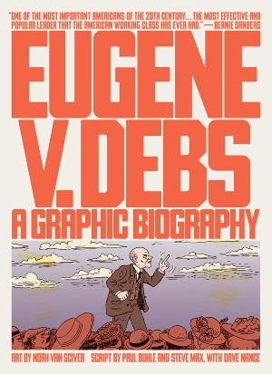 eugene-v-debs-a-graphic-biography-lg.jpg