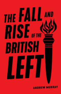 the-fall-and-rise-of-the-british-left-lg.jpg