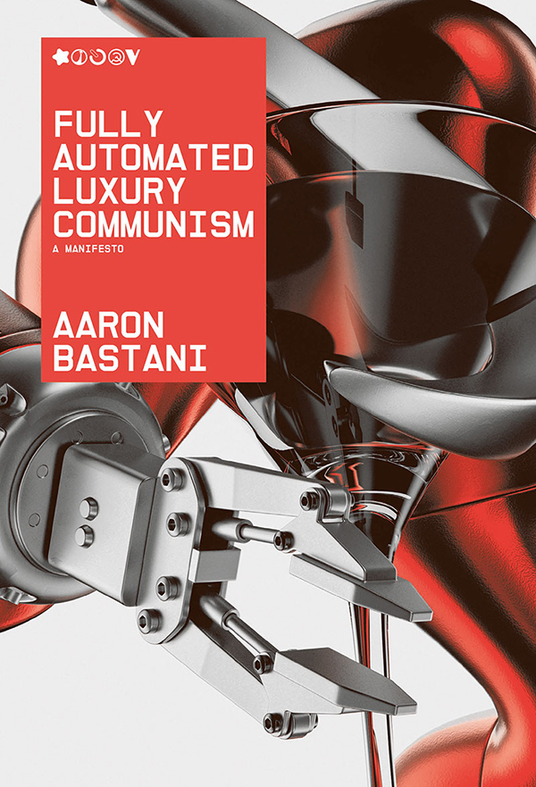 fully automated luxury communism a manifesto (Verso 2019)