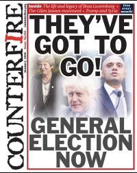 They've got to go! General election now - Counterfire freesheet January 2019
