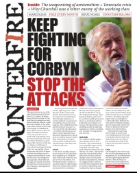 Keep fighting for Corbyn: Stop the attacks - Counterfire freesheet March 2019