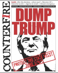 Dump Trump: Protest the State Visit, June 3/4/5 - Counterfire freesheet May 2019