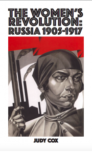The Women's Revolution: Russia 1905 - 1917
