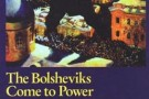 The Bolsheviks Come to Power - book review