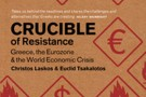 Crucible of Resistance: Greece, the Eurozone & the World Economic Crisis