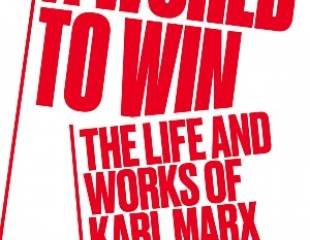 A World to Win: The Life and Works of Karl Marx - book review