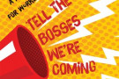 Tell the Bosses We're Coming: A New Action Plan for Workers in the 21st Century - book review