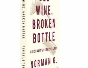 Old Wine, Broken Bottle: Ari Shavit's Promised Land