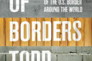 Empire of Borders: The Expansion of the US Border Around the World - book review