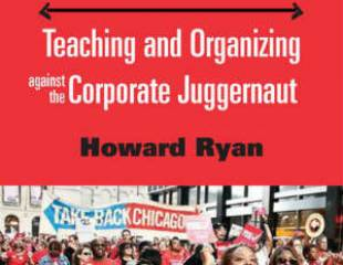 Educational Justice: Teaching and Organising Against the Corporate Juggernaut - book review