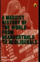 A Marxist History of The World: From Neanderthals to Neoliberals