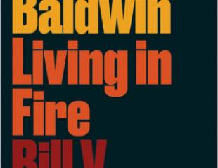 James Baldwin: Living in Fire - book review