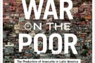 The New War on the Poor: The Production of Insecurity in Latin America