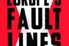 Europe's Fault Lines: Racism and the Rise of the Right - book review