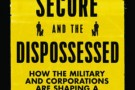 The Secure and the Dispossessed: How the Military and Corporations Are Shaping a Climate-Changed World