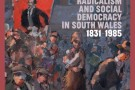 Labour Country: Political Radicalism and Social Democracy in South Wales 1831-1985, and Stories of Solidarity - book review
