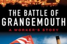 The Battle of Grangemouth: A Worker's Story