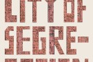 City of Segregation, One Hundred Years of Struggle for Housing in Los Angeles - book review