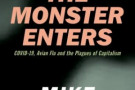 The Monster Enters: Covid-19, Avian Flu and the Plagues of Capitalism - book review