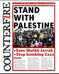 Stand with Palestine: Save Sheikh Jarrah, Stop Bombing Gaza - Counterfire Bulletin May 2021