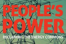 People's Power: Reclaiming the Energy Commons - book review