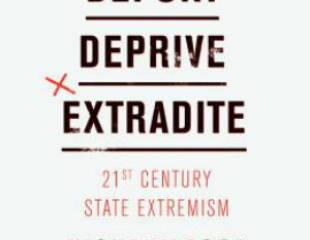 Deport, Deprive, Extradite: 21st Century State Extremism - book review