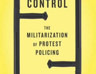 Crisis and Control: The Militarisation of Protest Policing