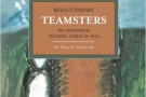Revolutionary Teamsters: The Minneapolis Teamsters Strike of 1934