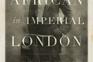 An African in Imperial London - book review