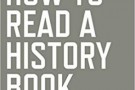 How to Read A History Book - book review
