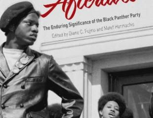 Black Power Afterlives: The Enduring Significance of the Black Panther Party - book review