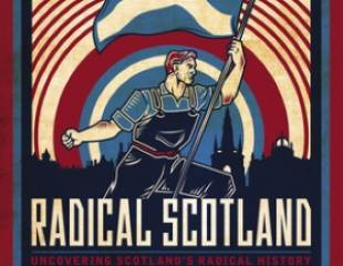 Radical Scotland and The Fight for Scottish Democracy - book review