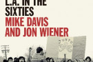 Set the Night on Fire: L.A. in the Sixties - book review