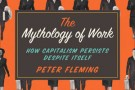 The Mythology of Work: How Capitalism Persists Despite Itself