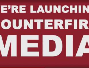 It's time to fight back: help launch Counterfire Media