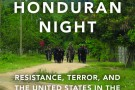 The Long Honduran Night: Resistance, Terror, and the United States in the Aftermath of the Coup - book review