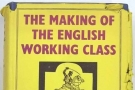 EP Thompson's The Making of the English Working Class: books that made me a socialist